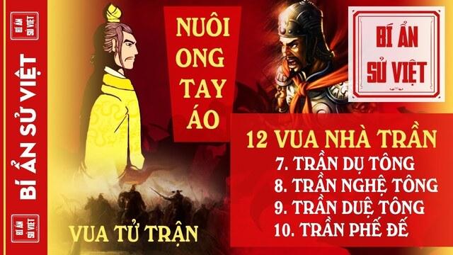 12 đời vua nhà Trần [7-8-9-10] con nuôi làm phản, giặc chiêm thành cướp phá, vua tử trận