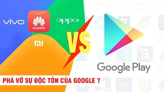 Huawei, Xiaomi, Oppo, Vivo thành lập liên minh đối đầu với Google play store ?