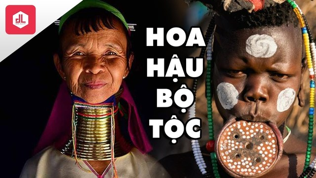 Những bộ tộc kỳ lạ: phụ nữ ở trần, không tắm nước, mài răng nhọn, nối cổ dài để đẹp hơn