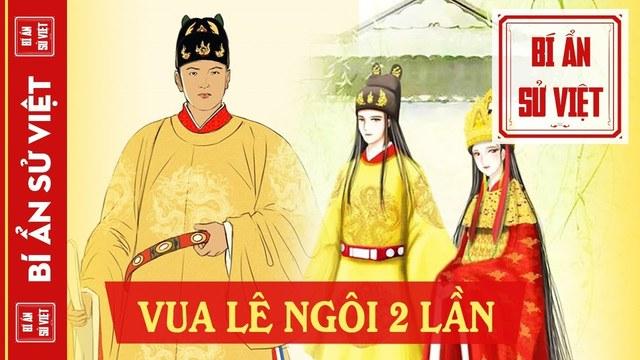 Mối tình của vị vua 2 lần lên ngôi và có nhiều con làm vua nhất trong lịch sử Việt   bí ẩn sử Việt