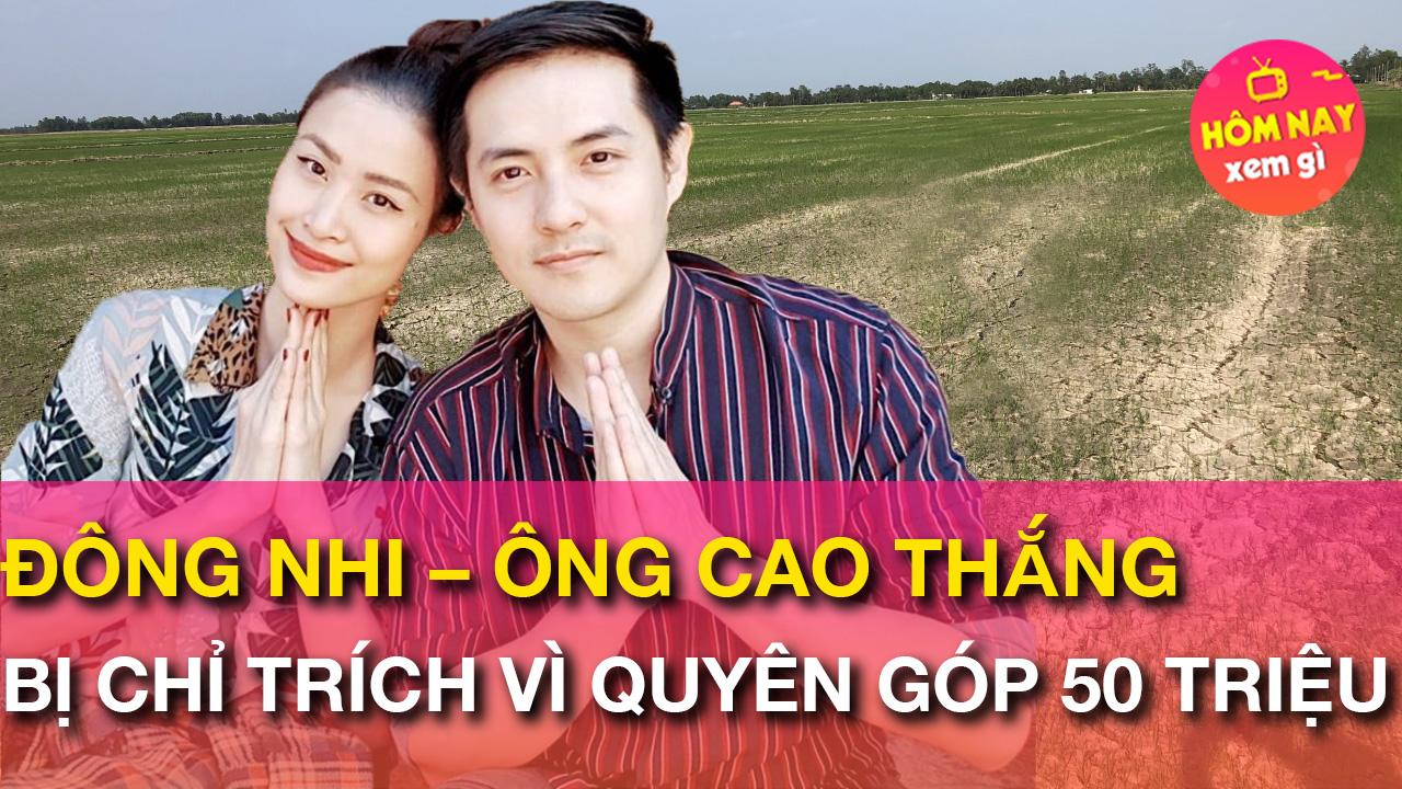 Đông Nhi – Ông Cao Thắng bị chỉ trích vì quyên góp 50 triệu giúp người dân miền Tây