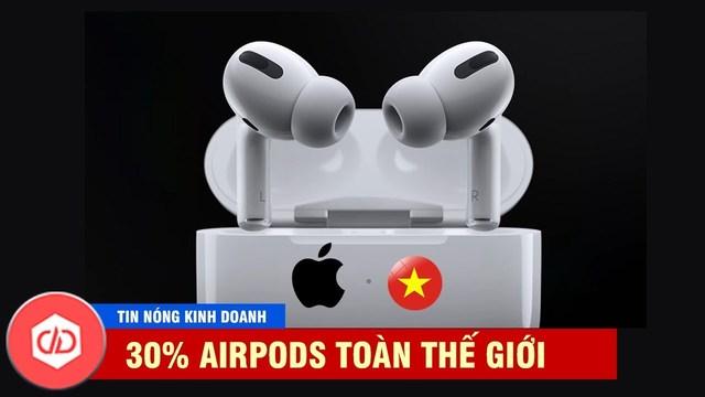 Apple sắp sản xuất hàng triệu airpods tại Việt Nam? | tin nóng kinh doanh
