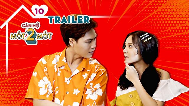 Trailer Tập 10 | Căn hộ mốt hai mốt