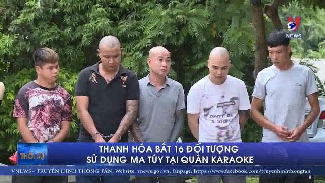 Thanh Hoá bắt 16 đối tượng sử dụng ma tuý tại quán Karaoke